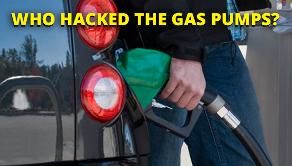 Who Hacked the Gas Pumps?